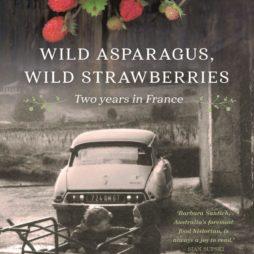 Wild Asparagus, Wild Strawberries